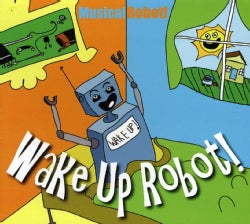 MUSICAL ROBOT - WAKE UP ROBOT!