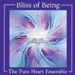 THE PURE HEART ENSEMBLE - BLISS OF BEING