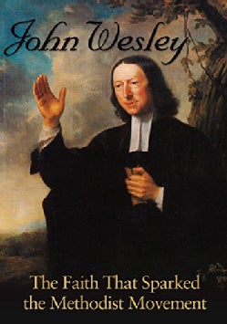 John Wesley: The Faith That Sparked The Methodist Movement (DVD)