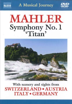 A Musical Journey: Mahler: Symphony No. 1 with Scenery and Sights from Switzerland, Austria, Italy, Germany (DVD)