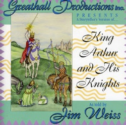 Jim Weiss - King Arthur & His Knights
