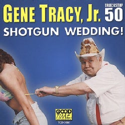Gene Tracy - Shotgun Wedding