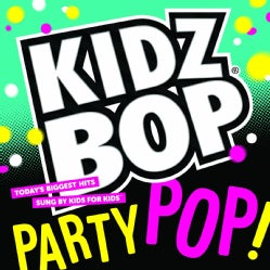 Kidz Bop Kids - Kidz Bop Party Pop!