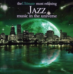 Various - The Ultimate Most Relaxing Jazz Music in the Universe