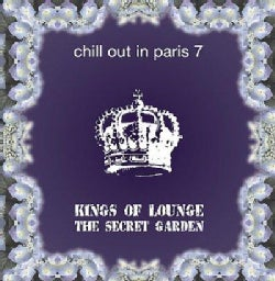 Various - Chill Out in Paris 7: Kings of Lounge/The Secret Garden