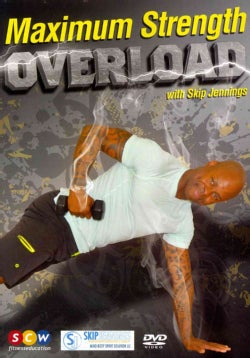 Skip Jennings: Maximum Strength Overload for Full Body Fitness (DVD)