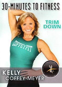 30 Minutes to Fitness: Trim Down with Kelly Coffey-Meyer (DVD)
