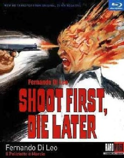 Shoot First, Die Later (Blu-ray Disc)