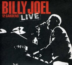 Billy Joel - 12 Gardens: Live