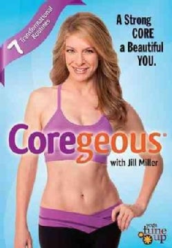 Jill Miller: Coregeous: Strong Core & Beautiful You