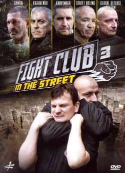 Fight Club in the Street: Vol. 3: Krav Maga/Street Boxing/Global Defense System/Sambo/Kajukenbo