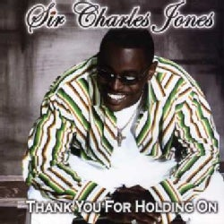 Sir Charles Jones - Thank You For Holding On