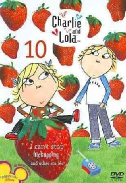 Charlie & Lola: Volume 10- I Can't Stop Hiccuping! (DVD)