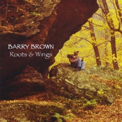 BARRY BROWN - ROOTS & WINGS