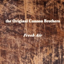 ORIGINAL CANNON BROTHERS - FRESH AIR