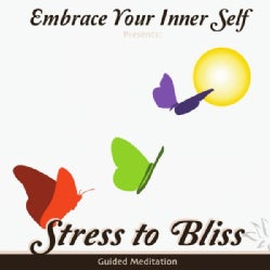 SANGITA PATEL - EMBRACE YOUR INNER SELF: STRESS TO BLISS