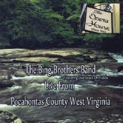 BING BROTHERS BAND - LIVE FROM POCAHONTAS COUNTY WEST VIRGINIA