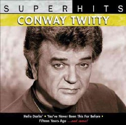 Conway Twitty - Super Hits: Conway Twitty