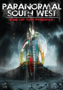 Paranormal South West: Eye of the Phoenix (DVD)