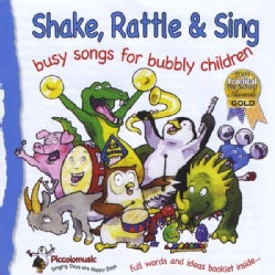 SHAKE RATTLE & SING: BUSY SONGS FOR BUBBLY CHILDRE - SHAKE RATTLE & SING: BUSY SONGS FOR BUBBLY CHILDRE