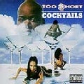 Too Short - Cocktails - Raw Uncut and Uncensored (Parental Advisory)