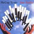 McCoy Tyner - Just Feelin
