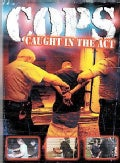 COPS: Caught In The Act (DVD)