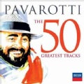 Luciano Pavarotti - The 50 Greatest Tracks