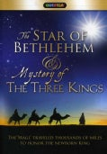 Star of Bethlehem & Mystery of The Three Kings