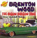 Brenton Wood - The Oogum Boogum Song And Other Hits