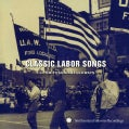 Various - Classic Labor Songs from Smithsonian Folkways
