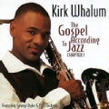 Kirk Whalum - Gospel According to Jazz
