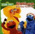 Various - Sesame Street: Platinum All Time Favorites