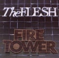 Flesh - Firetower
