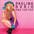 Paulina Rubio - The Pau Factor