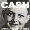 JOHNNY CASH - AMERICAN VI: AINT NO GRAVE