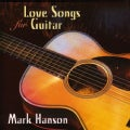 Mark Hanson - Love Songs For Guitar