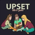 Upset - She's Gone