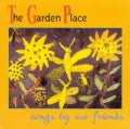 Various - Garden Place:Songs by Our Friends