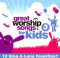 Great Worship Songs Kids Praise Band - Great Worship Songs for Kids Vol. 3