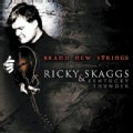 Ricky Skaggs - Brand New Strings