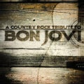 Various - Bon Jovi Country Rock Tribute