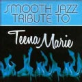 Various - Smooth Jazz Tribute to Teena Marie