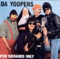 Da Yoopers - Die Hards Only