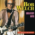 Bob Welch - Bob Welch Greatest Hits