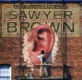 Sawyer Brown - Can You Hear ME Now?