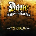 Bone Thugs N Harmony - T.H.U.G.S. (Parental Advisory)