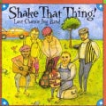 Last Chance Jug Band - Shake That Thing