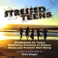 GINA BIEGEL - MINDFULNESS FOR TEENS: MEDITATION PRACTICES TO RE