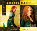 Bonnie Raitt - Now And Then